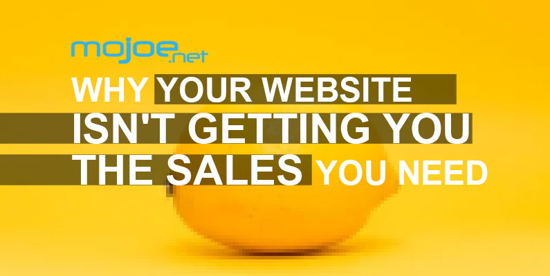 Why Your Website Isn't Getting You the Sales You Need