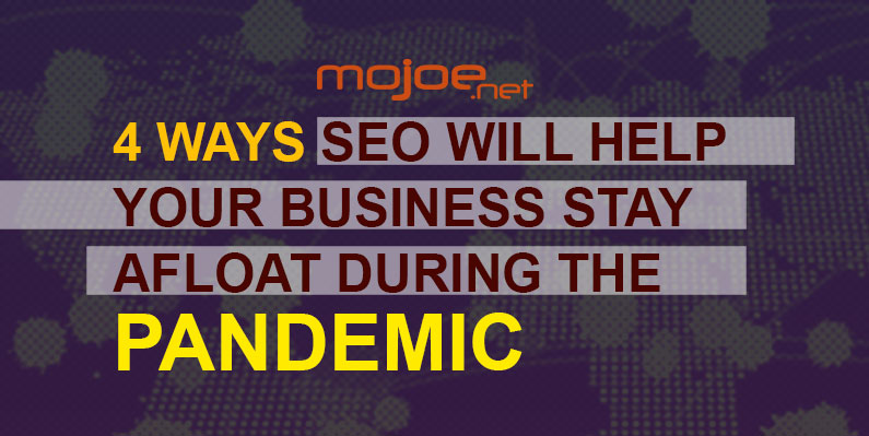 4 Ways SEO Will Help Your Business During the Pandemic