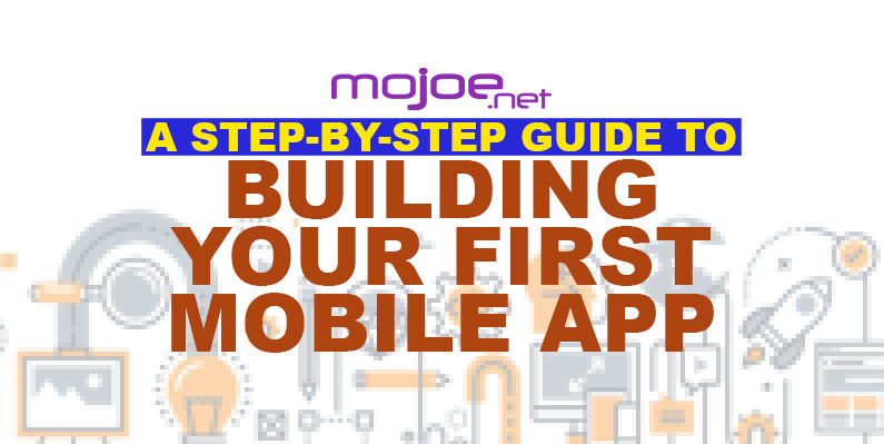 Mobile App: A Guide To Building Your First