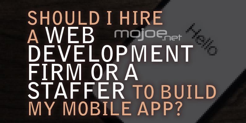 Web Development Firm or Staffer for Mobile App?